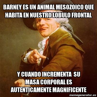 Ducreux Meme Generator - meme joseph ducreux barney es un animal mesozoico que habita en nuestro lobulo frontal y