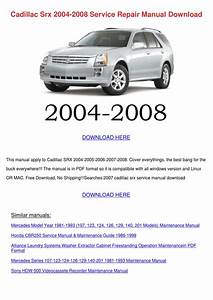 Cadillac Srx 2004 2008 Service Repair Manual By Johnette