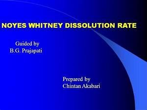 Noyes Whitney Dissolution Rate Chintan