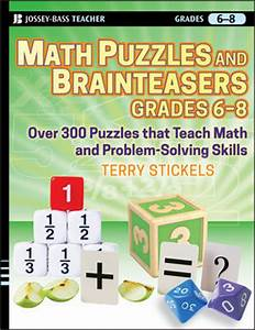 Wiley: Math Puzzles and Brainteasers, Grades 6-8: Over 300 ...