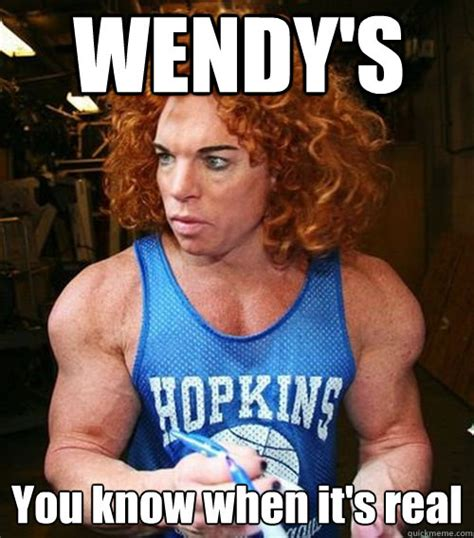 Wendy's You Know When It's Real  Carrot Top Quickmeme