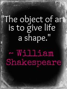 William Shakespeare quote about art | words | Pinterest ...