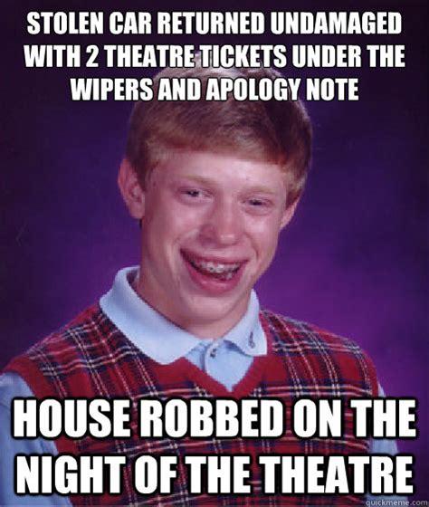 Stolen Memes - stolen car returned undamaged with 2 theatre tickets under