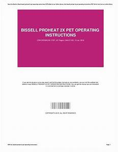 Bissell Proheat 2x Pet Manual Pdf  U2022 Vacuumcleaness