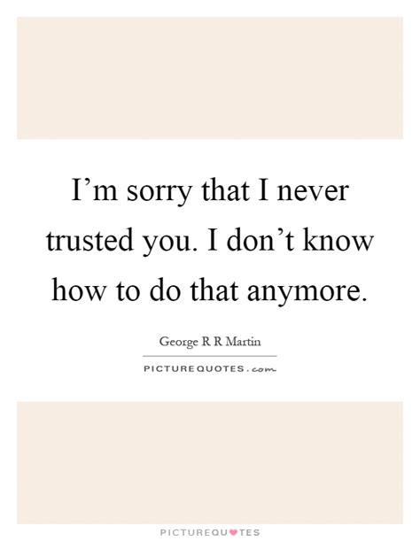 sorry i trusted you quotes