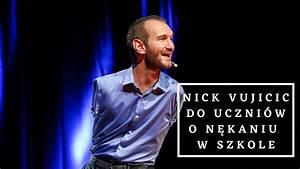 Nick Vujicic do uczniów o nękaniu w szkole - YouTube