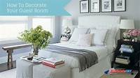 how to decorate your room How To Decorate Your Guest Room