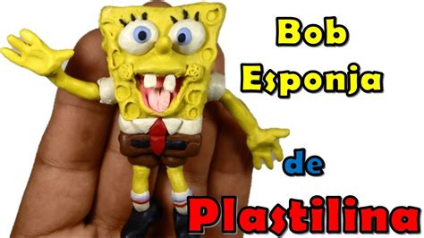 Como hacer a Bob Esponja de Plastilina / how to make a