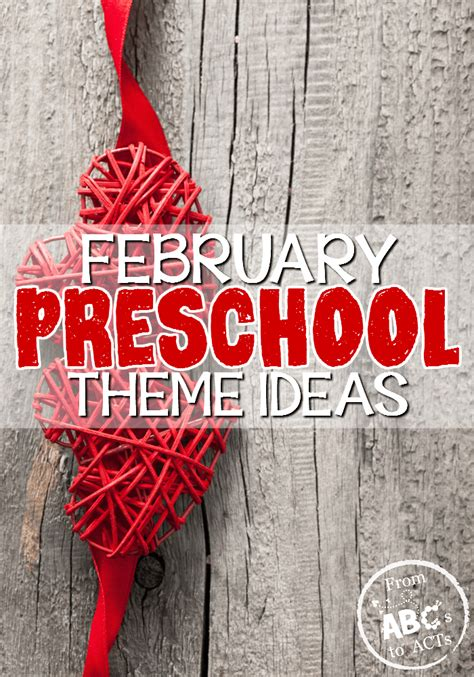 preschool themes february february preschool themes from abcs to acts 511