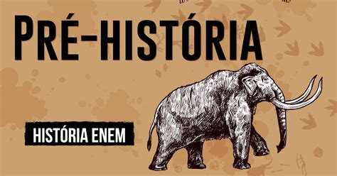 Pré-História - Revisão de História para o Enem e vestibulares