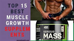 Top 15 Best Muscle Growth Supplements For Big Muscles In 2020
