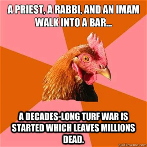 Turf Meme - a priest a rabbi and an imam walk into a bar a decades long turf war is started which