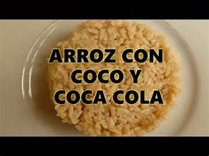 Arroz con coco y coca cola - Delicioso - YouTube