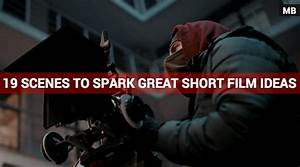 19 Scenes To Help Spark Great Short Film Ideas - Monologue ...