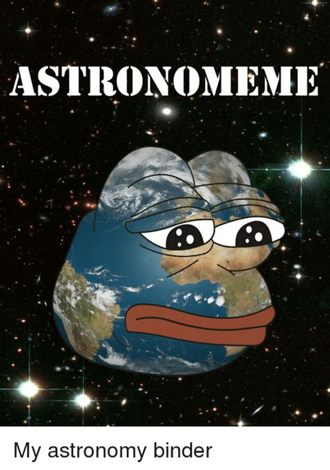 Astronomy Memes - astronomeme my astronomy binder pepe meme on sizzle