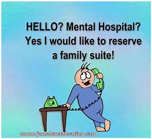Hello?mental ho... Funny Mental Hospital Quotes