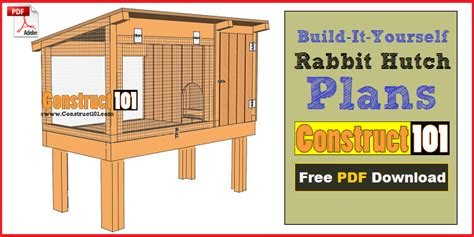 Plans For Rabbit Hutch - rabbit hutch plans step by step plans construct101