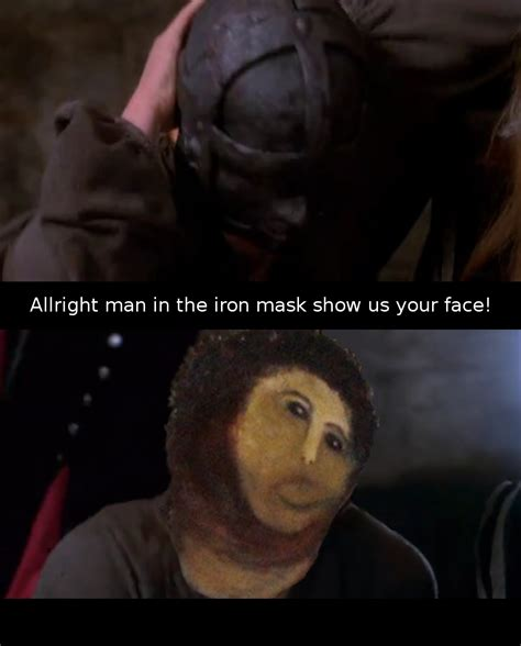 Ecce Homo Meme - jesus in the iron mask botched ecce homo painting know your meme
