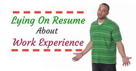 False Resume Consequences by Lying About Work Experience