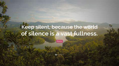 rumi quote  silent   world  silence   vast fullness  wallpapers