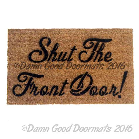 Rude Doormats by Shut The Front Door Welcome Mat Doormat Rude