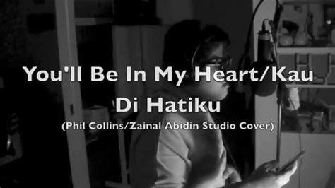 You'll Be In My Heart/kau Di Hatiku (phil Collins/zainal