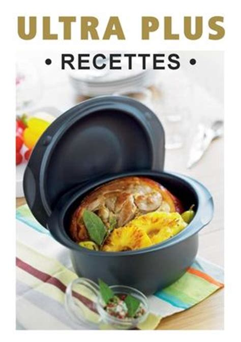recette cuisine plus recettes ultra plus 5l tupperware
