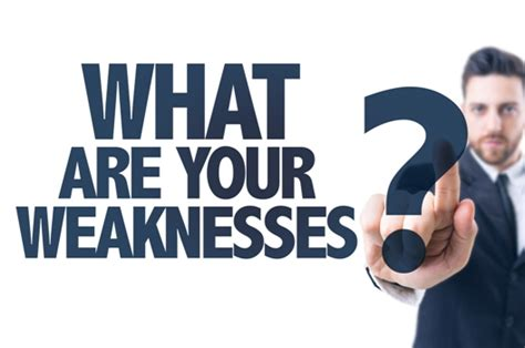 What Are Your Three Greatest Weaknesses how do you answer the question quot what s your