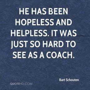 Bart Schouten Q... Helpless Hopeless Quotes