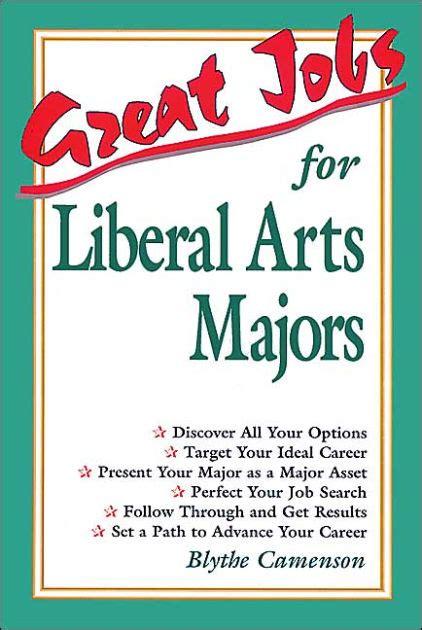 great jobs  liberal arts majors edition   blythe