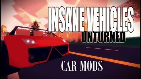 insane vehicles kiket vehicles mod showcase unturned