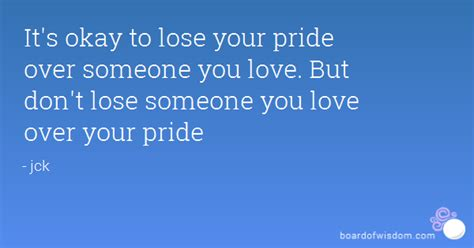 lose  pride    love