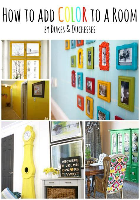 how to add color to a room how to add color to a room dukes and duchesses