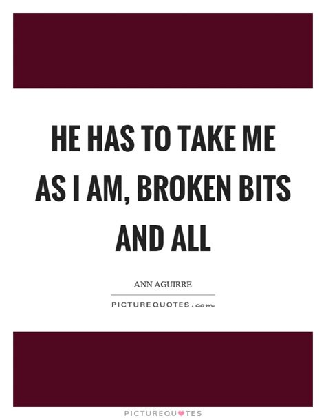 Take Me As I Am Quotes Images