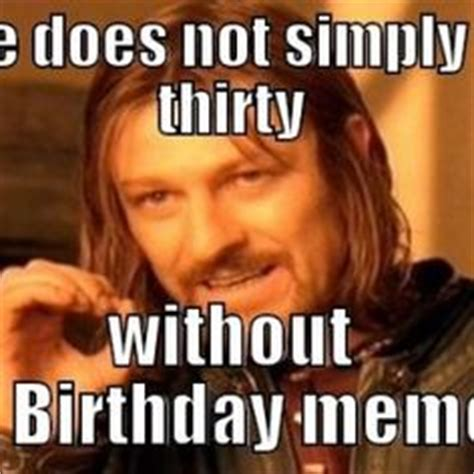 Happy Birthday 30 Meme - 1000 images about funny wallpaper on pinterest quotes for best friends quotes about friends