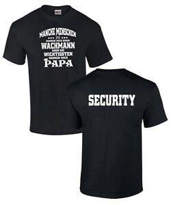t shirt papa sohn security t shirt papa wachmann spruch logo vater beruf