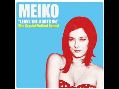 Meiko Leave The Lights On by Meiko Leave The Lights On The Method Remix