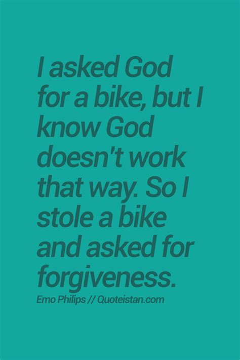 I Asked God For A Bike Quotes