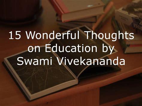 wonderful thoughts  education  swami vivekananda