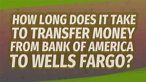 How Long Does It Take To Transfer Money From Bank Of