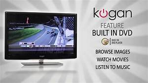 Kogan LED & LCD TV Feature Video - Built-in DVD Drive ...