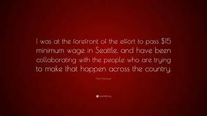 """Nick Hanauer Quote: """"I was at the forefront of the effort ..."""