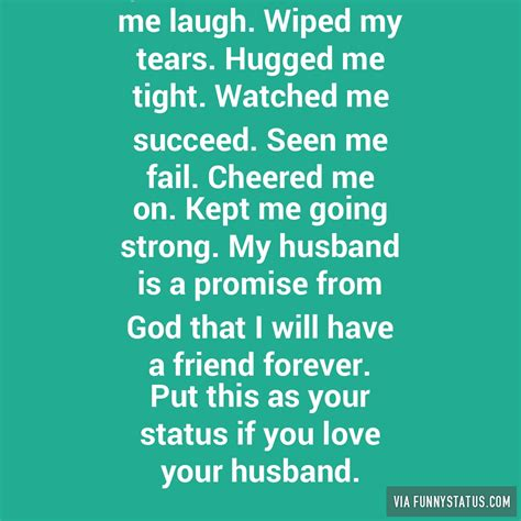 I Love My Husband Meme - my husband has made me laugh wiped my tears hugged funny status