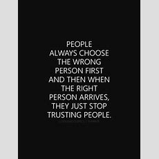 Love Quotes  People Always Choose The Wrong Person First