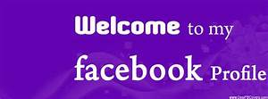 Welcome To My Facebook Profile Timeline Cover