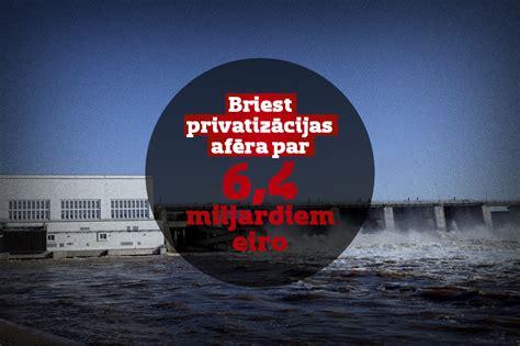 Iecere īstenot gigantisku privatizāciju aizplīvuroti bija ...