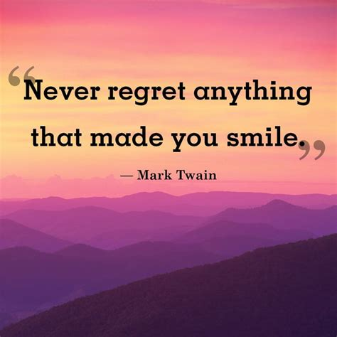 Quotes About Smiles Never Regret Anything That Made You Smile Picture Quote