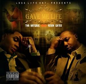 Music: Tha Natural 'Gave Me Life' ft. Kevin Gates ...