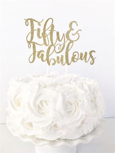 fifty fabulous cake topper   fabulous