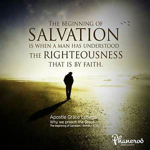 Why We Preach The Grace  The Beginning Of Salvation